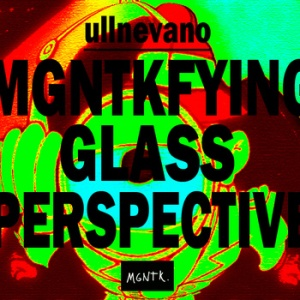 MGNTKFYING GLASS PERSPECTIVE