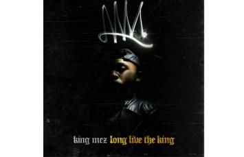 king mez long live the king