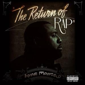 the return of rap kane mayfield